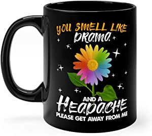 Sunflower You Smell Like Drama And A Headache Funny Cute Mug Ceramic 11oz Black