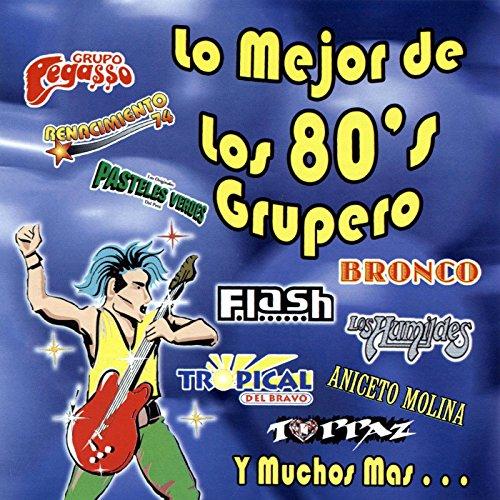 Lo Mejor de Los 80s Grupero
