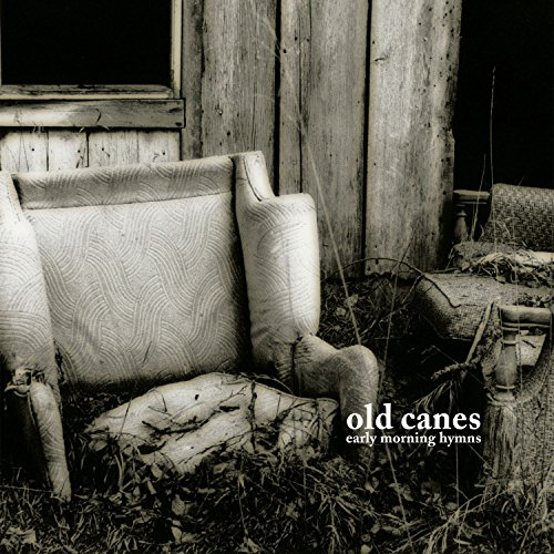 Early Morning Hymns (Old Canes)
