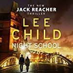 Night School: Jack Reacher 21 | Lee Child