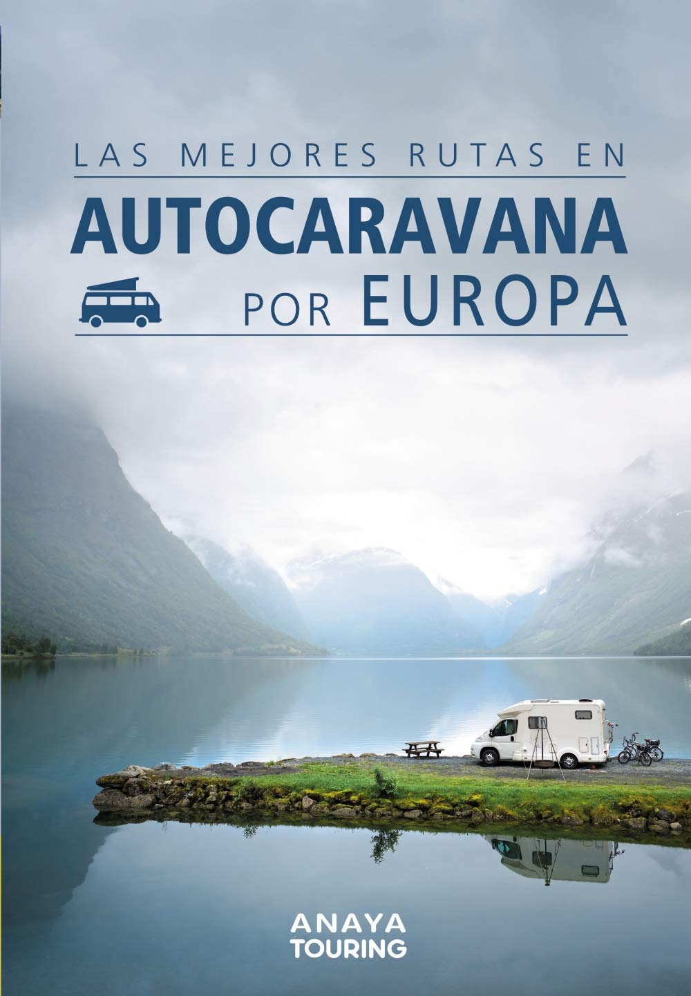 Las mejores rutas en autocaravana por Europa Guías Singulares ...