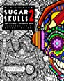 Day of the Dead - Sugar Skulls 2: Anti-Stress Coloring Book (Complicated Coloring)