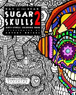 Day of the Dead - Sugar Skulls: Anti-Stress Coloring Book ...