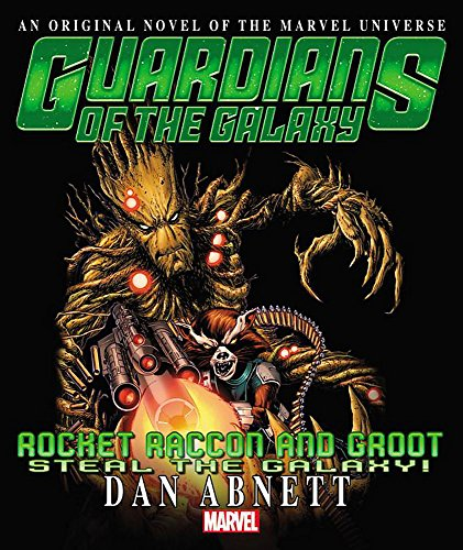 Rocket Raccoon & Groot: Steal the Galaxy! Prose Novel (Guardians of the Galaxy: Rocket Raccoon and Groot)