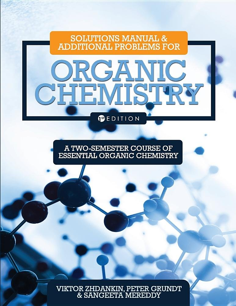 Download Solutions Manual and Additional Problems for Organic Chemistry: A Two-Semester Course of Essential Organic Chemistry pdf epub