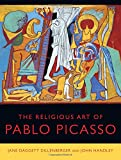The Religious Art of Pablo Picasso, Dillenberger, Jane and Handley, John, 0520276299