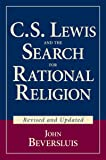 C.S. Lewis and the Search for Rational Religion (Revised and Updated)