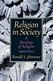 img - for Religion in Society: A Sociology of Religion by Ronald L. Johnstone (2015-04-20) book / textbook / text book