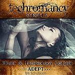 Techromancy Scrolls: Adept   Erik Schubach
