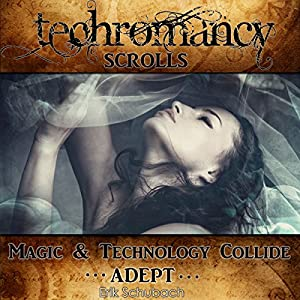 Techromancy Scrolls: Adept Audiobook
