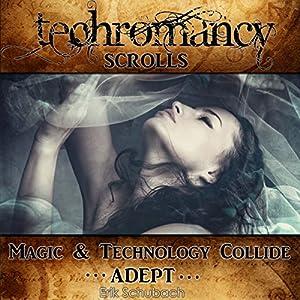 Techromancy Scrolls: Adept Hörbuch