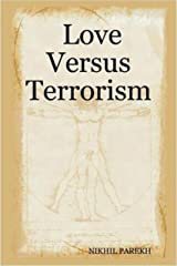 Love Versus Terrorism - Part 1 - Poems on Anti Terror, Peace, Love, Brotherhood Kindle Edition