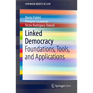 Linked Democracy: Foundations, Tools, and Applications (SpringerBriefs in Law)