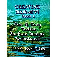 Creative Journeys: Fun & Easy Textile Surface Design Techniques