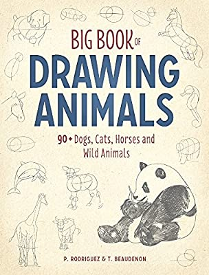 Drawing More Than 100 Animals: How to draw, step-by-step, more than 125 Dogs, Cats, Horses, Baby Animals, and Wild Animals