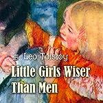 Little Girls Wiser Than Men | Leo Tolstoy