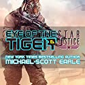 Eye of the Tiger: Star Justice, Book 1 Audiobook by Michael-Scott Earle Narrated by Eric Bryan Moore