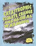 Catastrophic Climate Change and Global Warming, Frank Spalding, 1435885260
