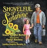 Shovelful of Sunshine, Stacie Vaughn Hutton, 0938467395