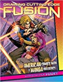 img - for Drawing Cutting Edge Fusion: American Comics with a Manga Influence by Chris Hart (28-Jan-2000) Paperback book / textbook / text book