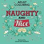 Naughty & Nice: Adult Coloring for Yo...