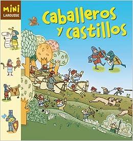 Caballeros y Castillos LAROUSSE - Infantil / Juvenil - Castellano ...