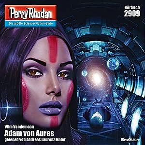 Adam von Aures (Perry Rhodan 2909) Hörbuch