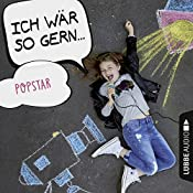 Ich wär so gern Popstar (Ich wär so gern...) | Christian Bärmann, Martin Maria Schwarz