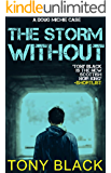 The Storm Without: A gripping and twisty, suspense thriller you'll find impossible to put down. (Doug Michie Book 1)