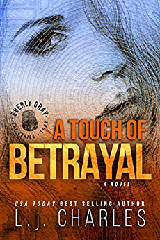 a Touch of Betrayal (Book 4): The Everly Gray Adventures by [Charles, L. j.]