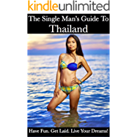 The Single Man's Guide To Thailand: Fun, Sun and Sex