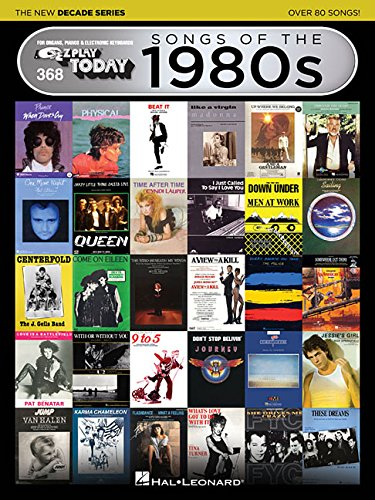 Songs of the 1980s - The New Decade Series: E-Z Play Today Volume 368 (E-z Play Today: The New (Ez Play Today Songbook)