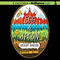 Egg & Spoon Audiobook by Gregory Maguire Narrated by Michael Page