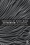 Varieties of Right-Wing Extremism in Europe (Extremism and Democracy)