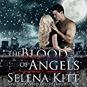 The Blood of Angels: Divine Vampires Audiobook by Selena Kitt Narrated by E.V. Grove