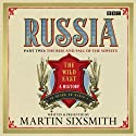 Russia: Part Two: The Rise and Fall of the Soviets Audiobook by Martin Sixsmith Narrated by Martin Sixsmith