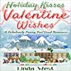 Holiday Kisses and Valentine Wishes