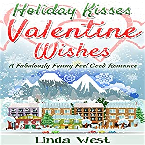 Holiday Kisses and Valentine Wishes Audiobook