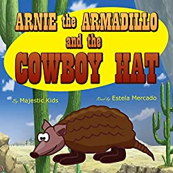 Arnie the Armadillo and the Cowboy Hat