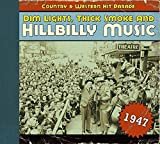 Dim Lights, Thick Smoke & Hillbilly Music: Country & Western Hit Parade 1947