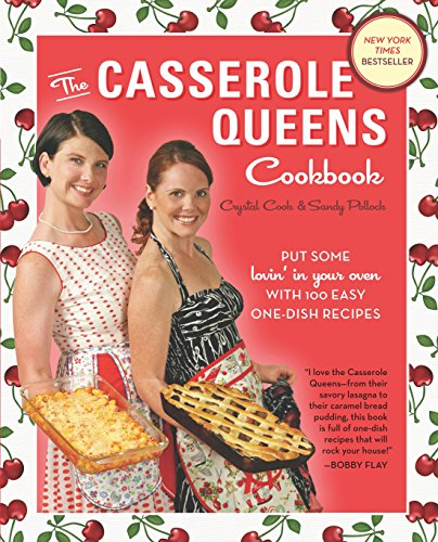Oven Crystal (The Casserole Queens Cookbook: Put Some Lovin' in Your Oven with 100 Easy One-Dish Recipes)