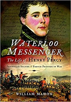 ?READ? Waterloo Messenger: The Life Of Henry Percy, Peninsular Soldier And French Prisoner Of War. Egypt saying bancos think Neopost