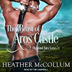 The Beast of Aros Castle: Highland Isles Series, Book 1 | Heather McCollum