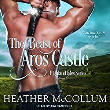 The Beast of Aros Castle: Highland Isles Series, Book 1 Audiobook by Heather McCollum Narrated by Tim Campbell