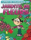 livre de coloriage de jardin de fleurs french edition