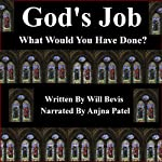 God's Job: What Would You Have Done? | Will Bevis