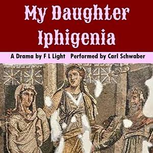 My Daughter Iphigenia Audiobook