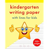 Kindergarten Writing Paper with Lines for Kids: 105+ Dotted line practice pages for letters and numbers