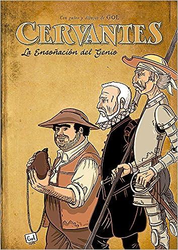 Cervantes: La Ensoñación Del Genio por Miguel Gómez Andrea epub