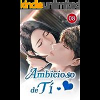 Ambicioso De Ti 8: Una guerra fría (Spanish Edition)